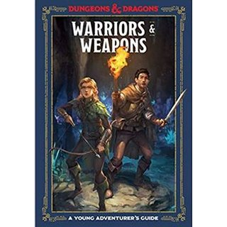 Dungeons & Dragons RPG A Young Adventurer`s Guide - Warriors and Weapons (Hardcover)